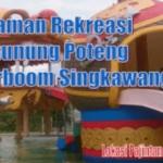 Waterboom Gunung Poteng, Wahana Air Terbesar di Kota Singkawang